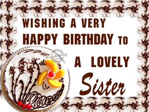 Wishing A Very Happy Birthday To A Lovely Sister