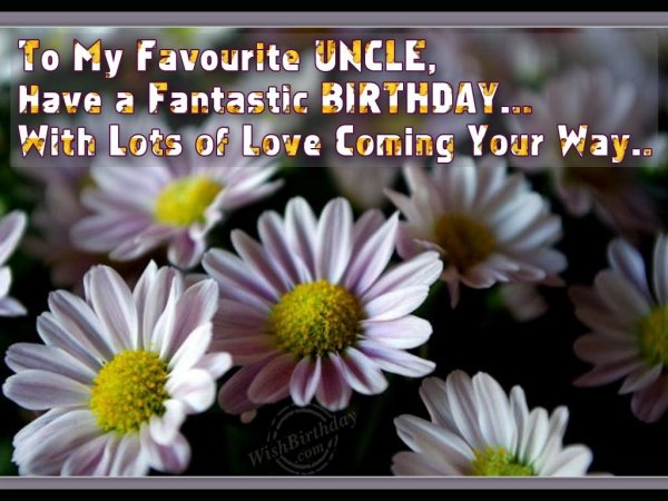 Many Happy Returns Of The Day To My Favourite Uncle