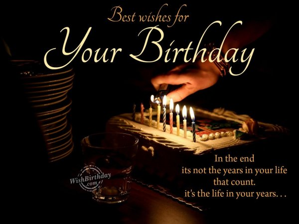 It's the life in your years… - WishBirthday.com