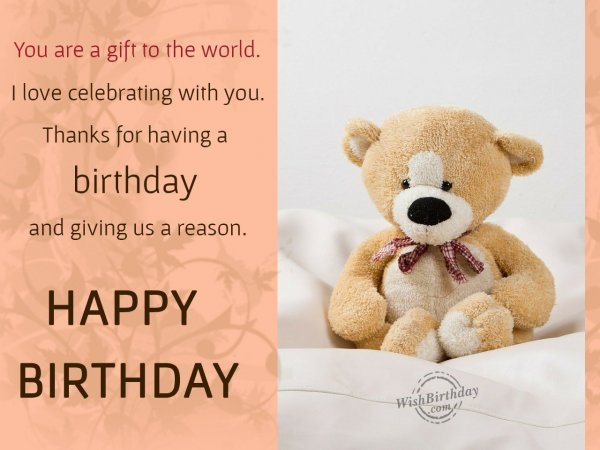 You are a gift to the world… - WishBirthday.com