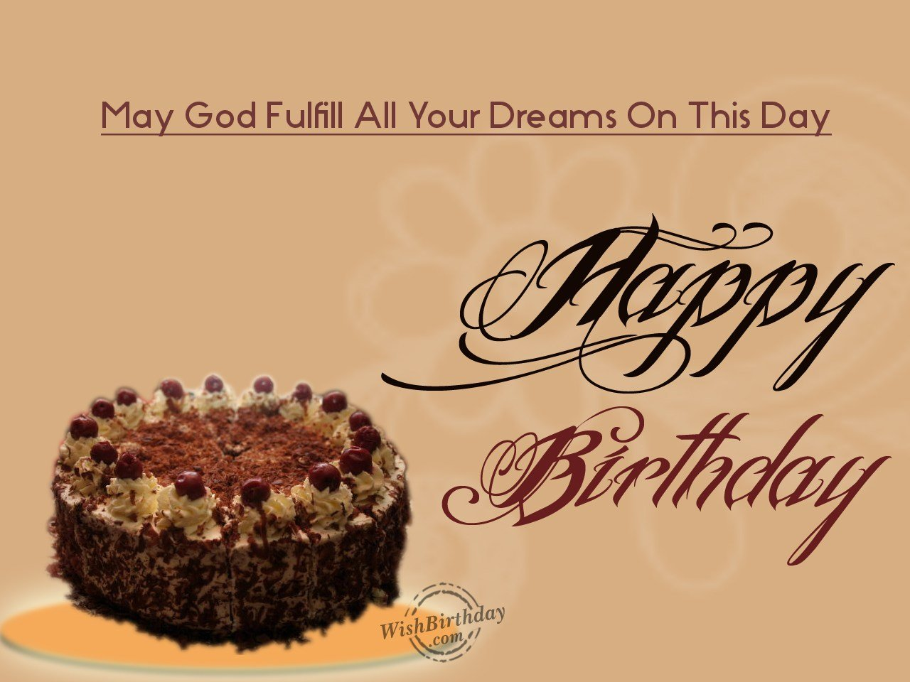 May God Fulfill All Your Dreams On This Day Happy Birthday May God Fulfill All Your Wishes