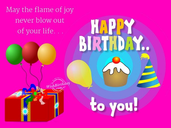 May the flame of joy never blow out of your life… - WishBirthday.com