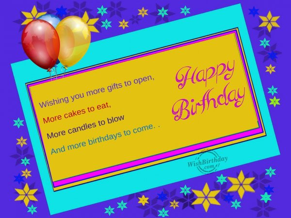 Wishing you more gifts to open… - WishBirthday.com