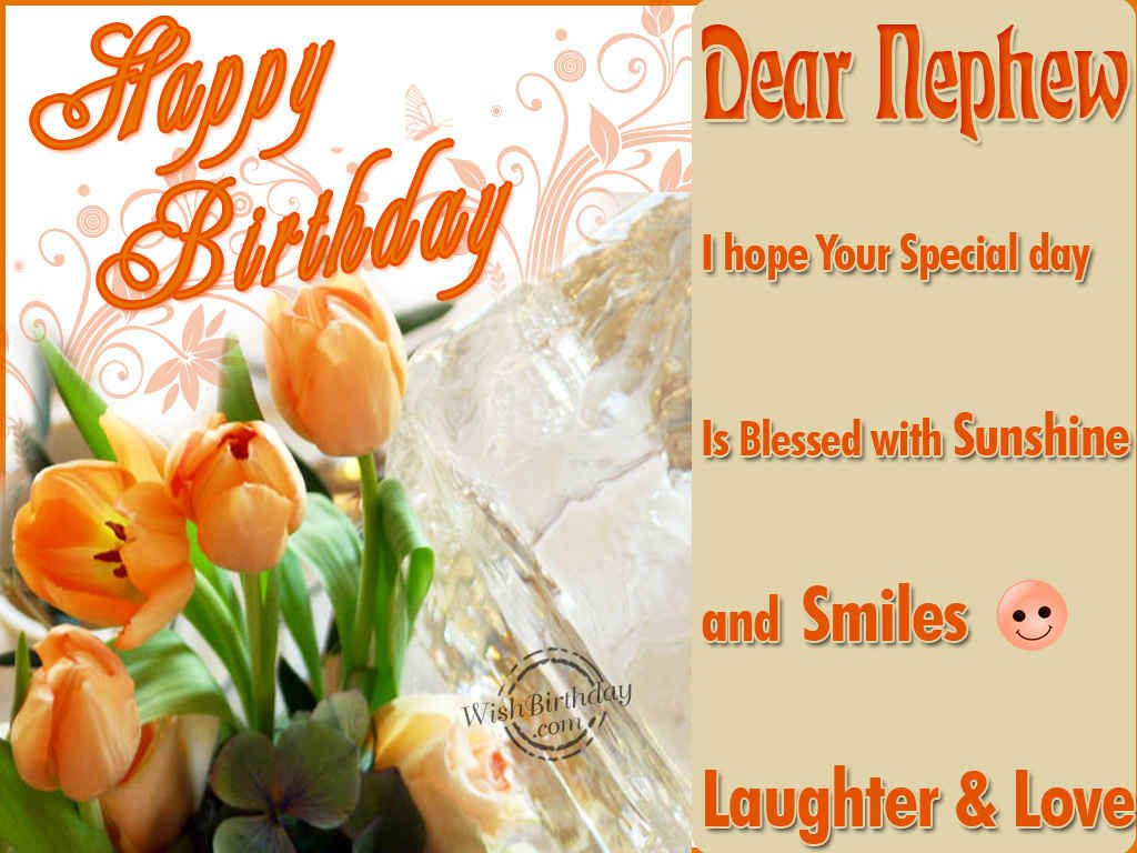Happy Birthday Greetings for Nephew http://www.wishbirthday.com/greetings/birthday-wishes-for-nephew/