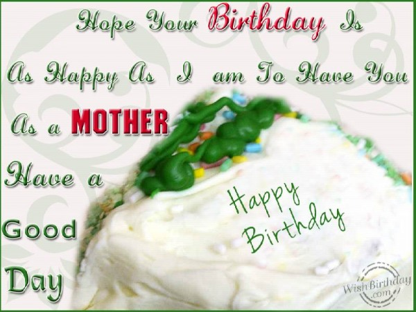 Wishing You A Very Happy Birthday Mother