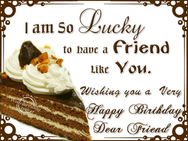 Wishing You A Very Happy Birthday Friend