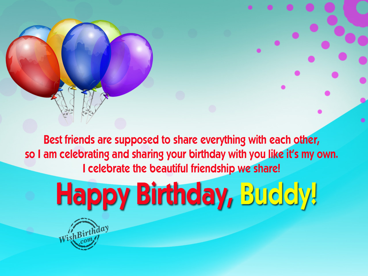 Happy Birthday, Buddy! - WishBirthday.com - 228.9KB