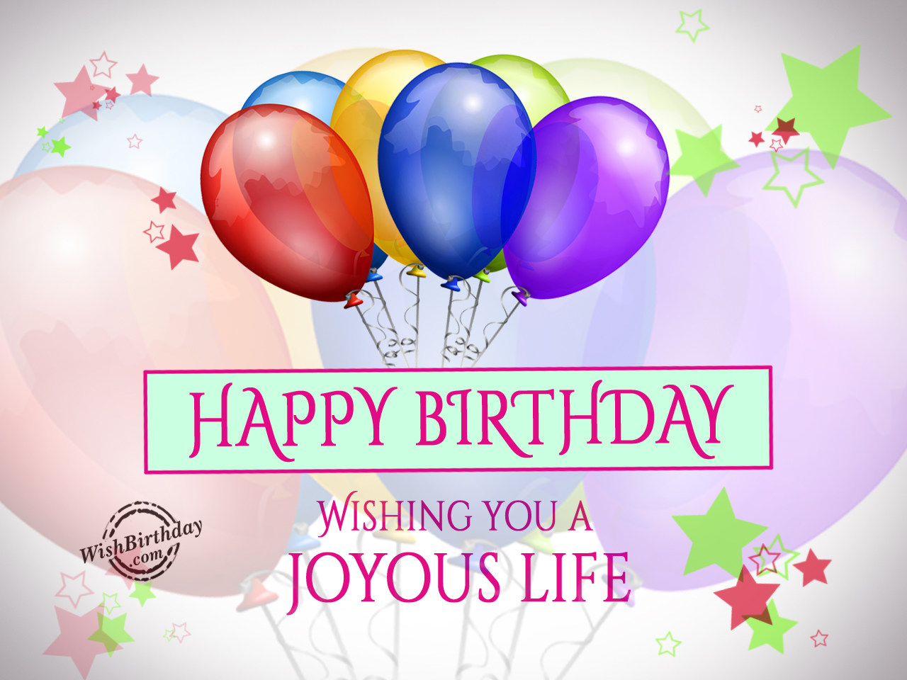 happy birthday wishing you a joyous life   wishbirthday