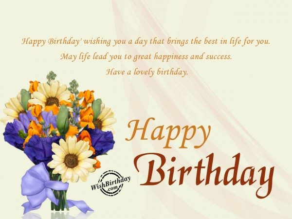 wishing you a day brings the best in life for you - WishBirthday.com