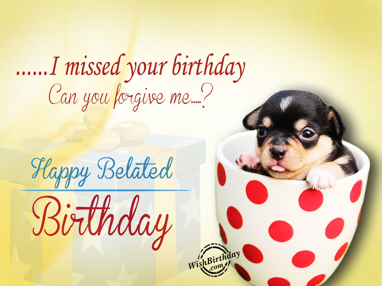 Belated Happy Birthday Wishes Birthday Images Pictures – Late Birthday Greeting