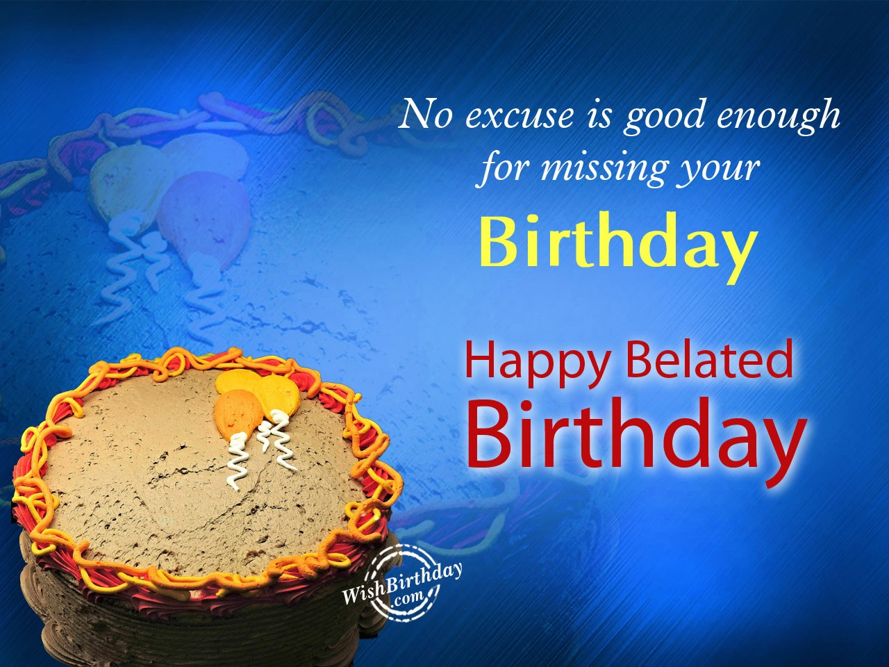Belated Happy Birthday Wishes - Birthday Images, Pictures