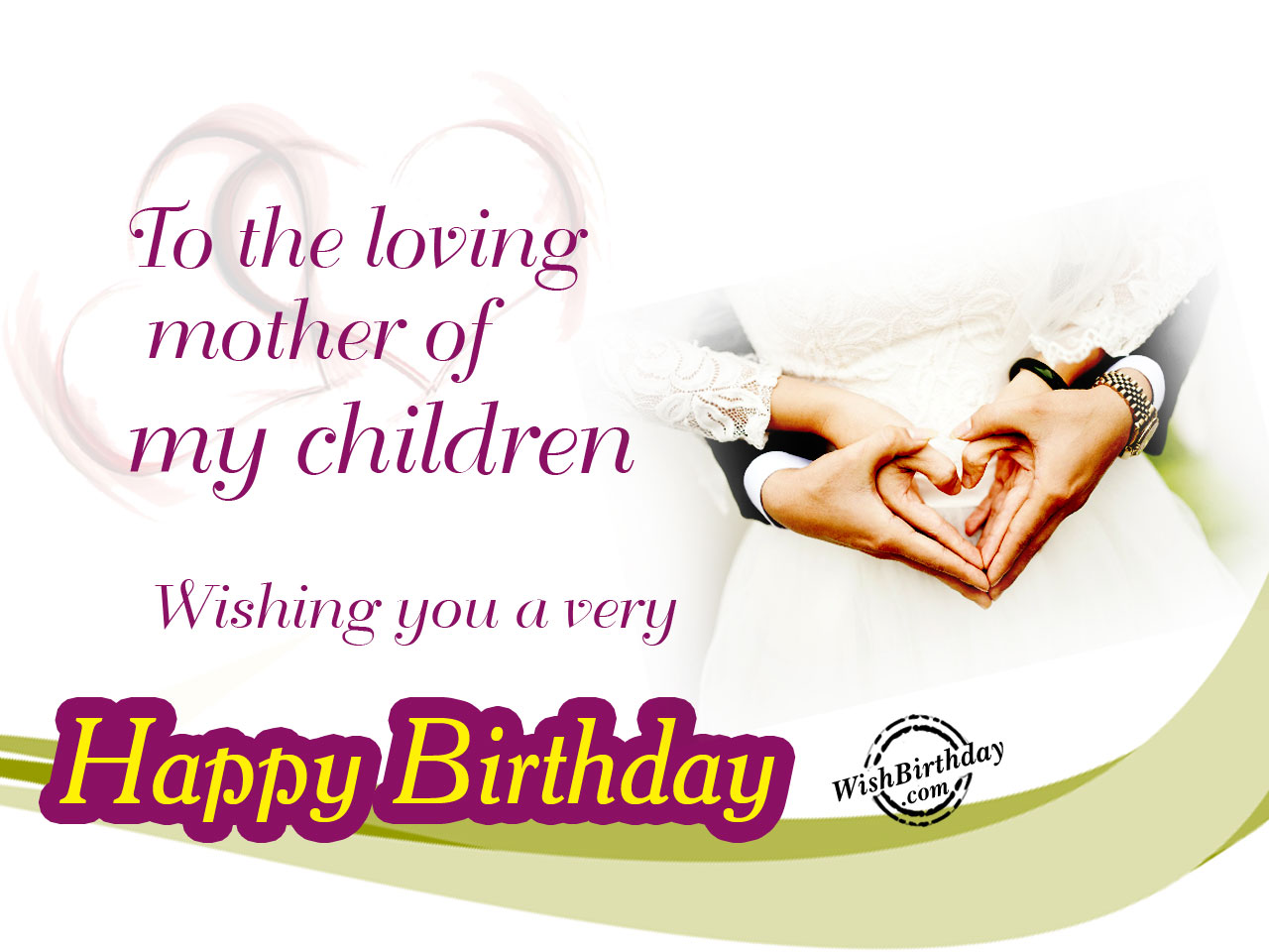 To The Loving Mother Of My Children Happy Birthday Happy Birthday Wishes Mail To