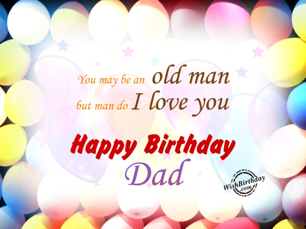 You may be an old man,Happy Birthday-WB1