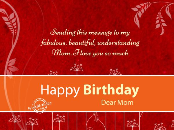 Happy Birthday Mom, I Love You