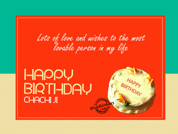 Lots of love and wishes for dear chachi ji,Happy birthday - WishBirthday.com