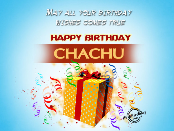 May all your wishes comes true chachu
