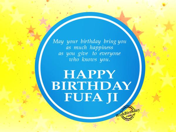 May your birthday give you happiness fufa ji
