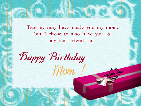 You Are My Best Freind,Happy Birthday Mom