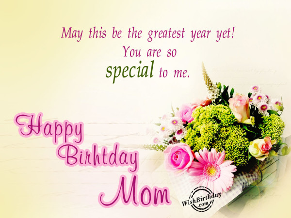 You Are So Special, Happy Birthday Mom