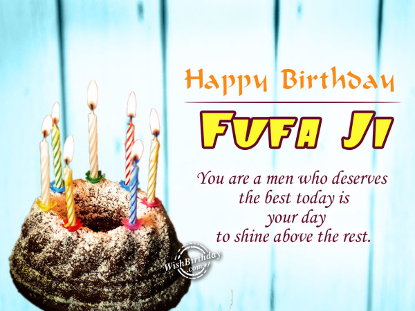 You are a men who deserves the best Fufa Ji - WishBirthday.com