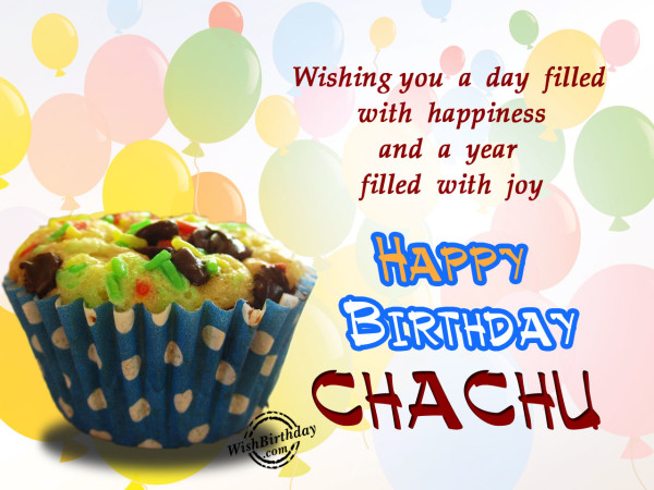 Your day filled with happiness chachu - WishBirthday.com