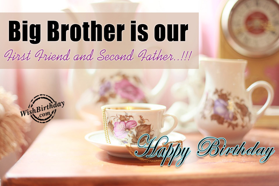 Big brother birthday wishes big brother is our first friend happy birthdayg m4hsunfo