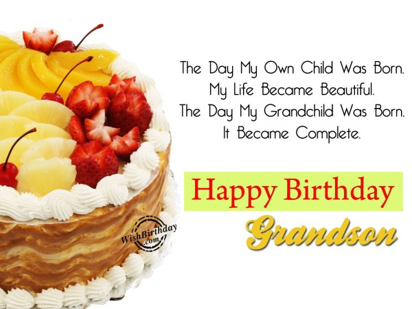 The Day My Grandchild Was Born, It Became Complete – Happy Birthday Grandson - WishBirthday.com