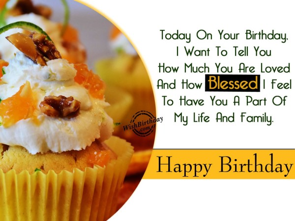How Blessed I Feel To Have You A Part Of My Life - WishBirthday.com