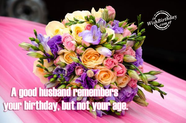 A Good Husband Remembers Your Birthday-wb51
