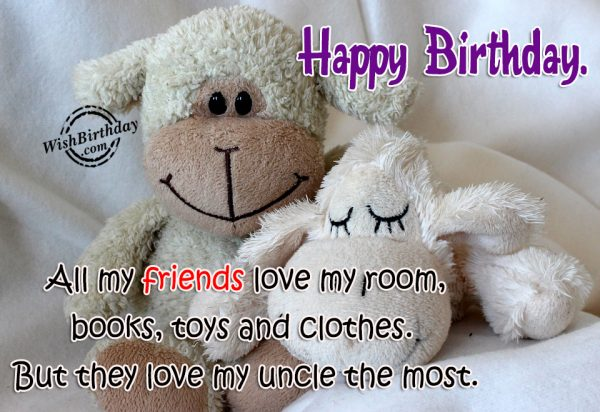 All My Friends Love My Room - WishBirthday.com