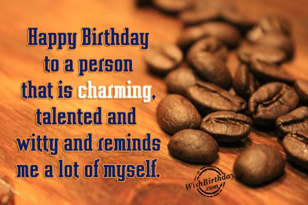 Happy Birthday To A Person Who Is Charming-wb52