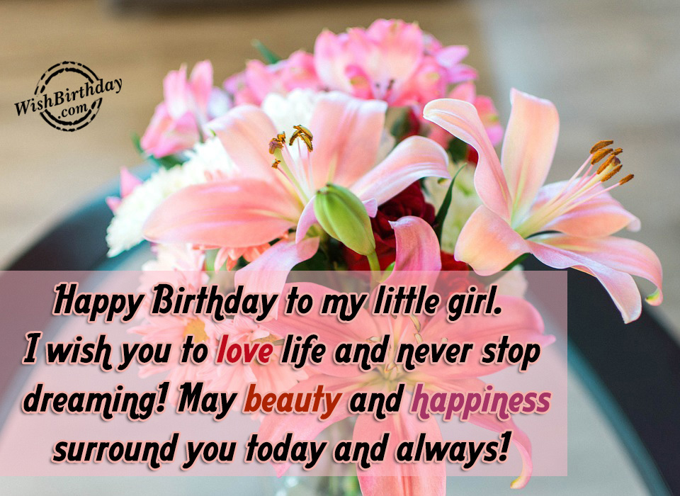 Happy Birthday To My Little Girl - WishBirthday.com