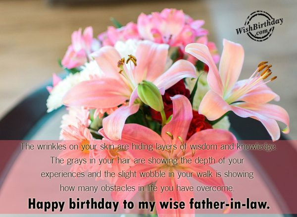 Happy Birthday To My Wise Father In Law - WishBirthday.com