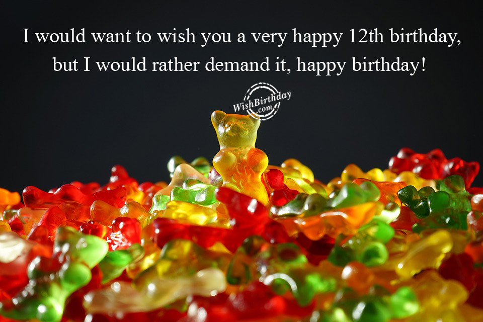 I Would Want To Wish You A Very Happy Twelfth Birthday I Want To Wish You A Happy Birthday