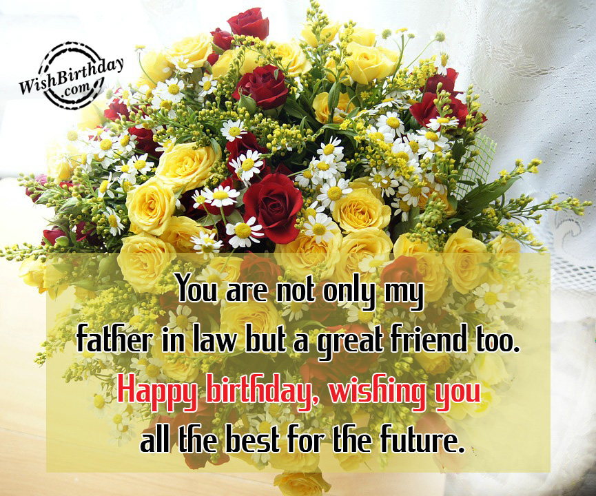 Birthday Wishes For Father In Law Birthday Images Pictures Happy Birthday Wish You All The Best In