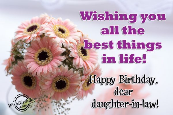 Wishing You All The Best Things In Life - WishBirthday.com