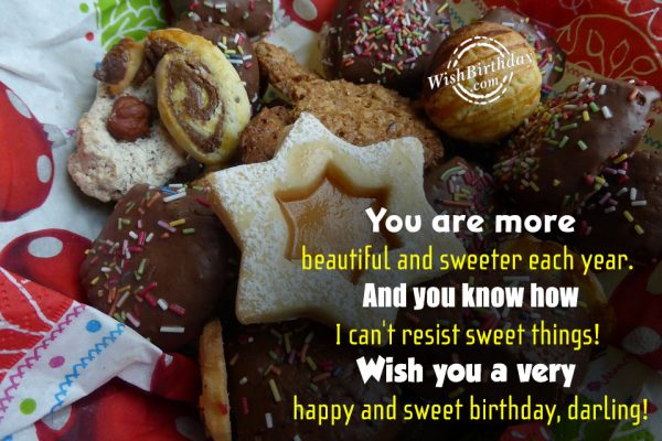 You Are More Beautiful Each Year - Happy Birthday Darling