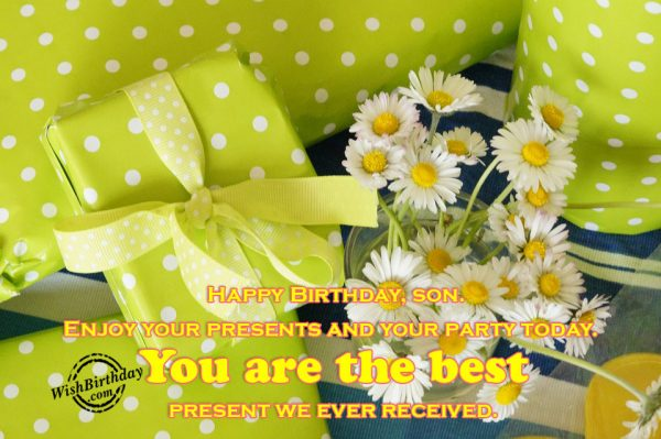 You Are The Best Present We Ever Received - WishBirthday.com