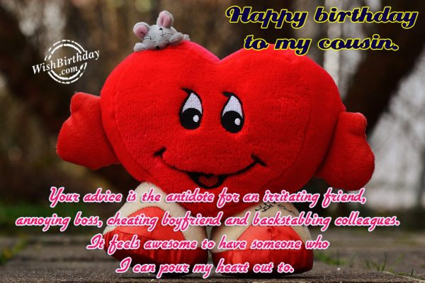 Your Advice Is The Antidote For An Irritating Friend – Cousin - WishBirthday.com
