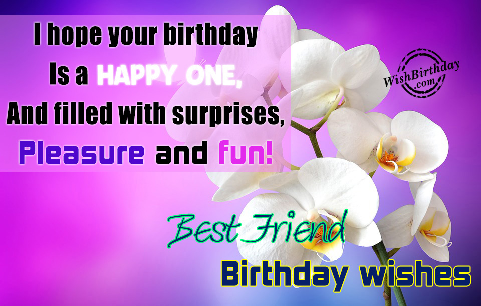 Friend Birthday Wishes I Hope Your Is A Happy One