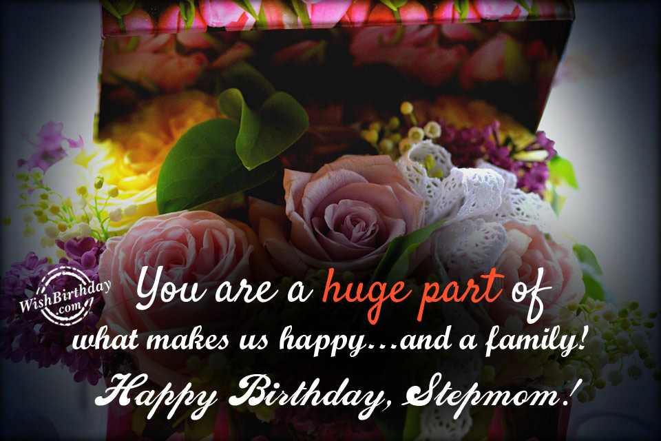 Happy Birthday Stepmom You Are A Huge Part Of Family Wb4224