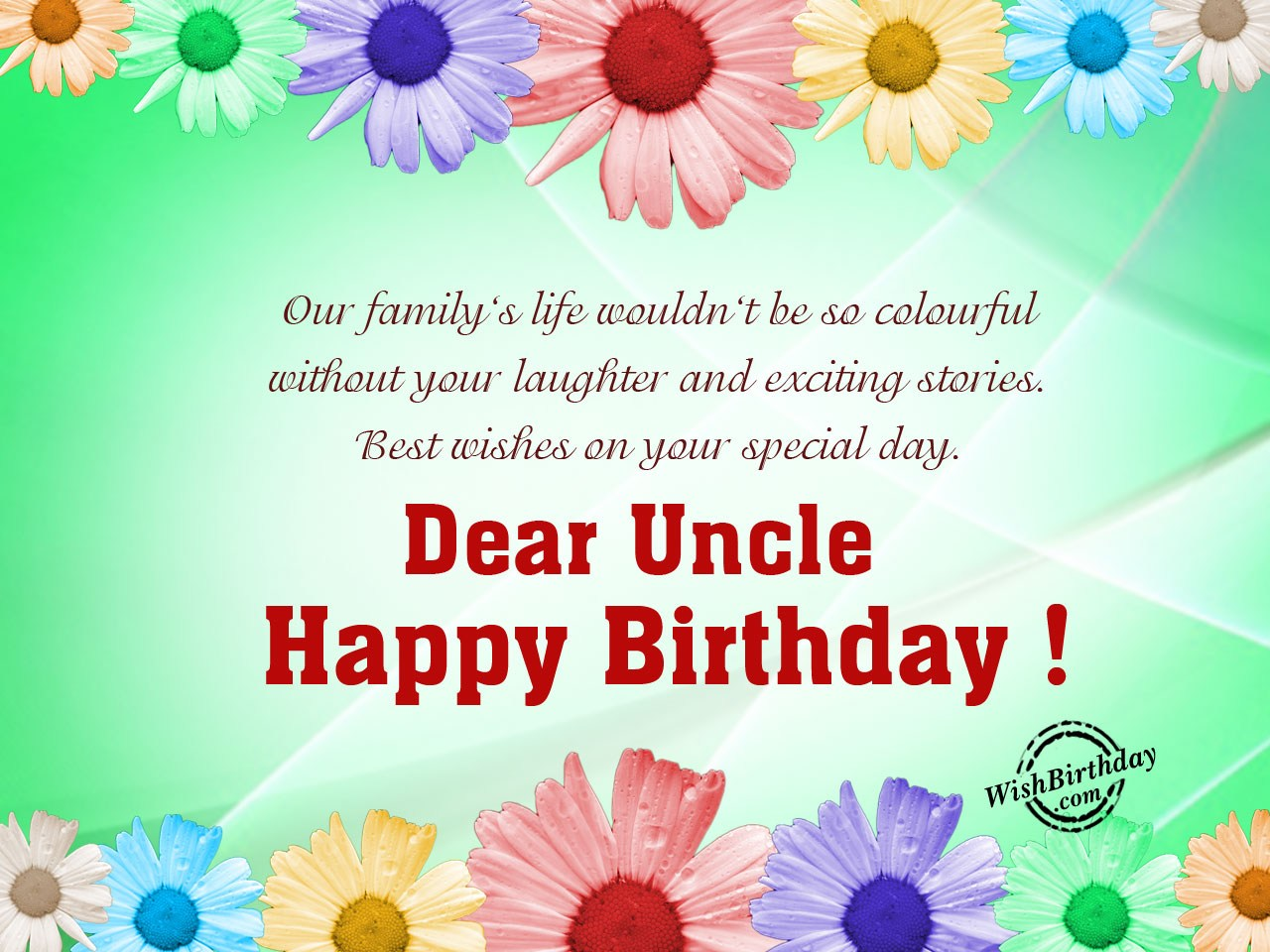 Dear Uncle Happy Birthday Our Familys Life Wouldnt Be So Colorful