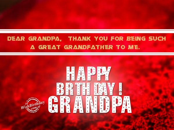 Dear grandpa, Happy Birthday - WishBirthday.com