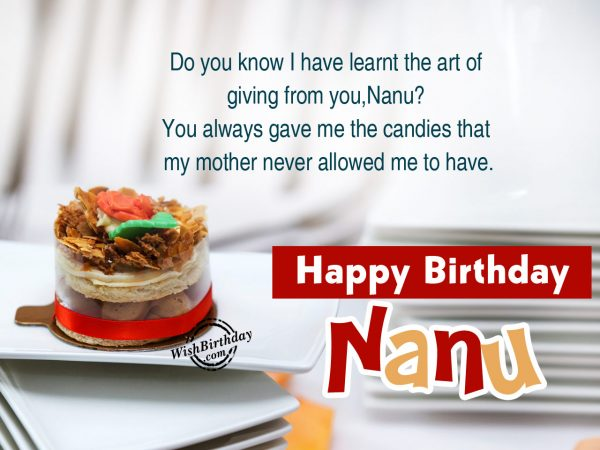 Do you know I learn the art of giving, Happy Birthday Nanu - WishBirthday.com