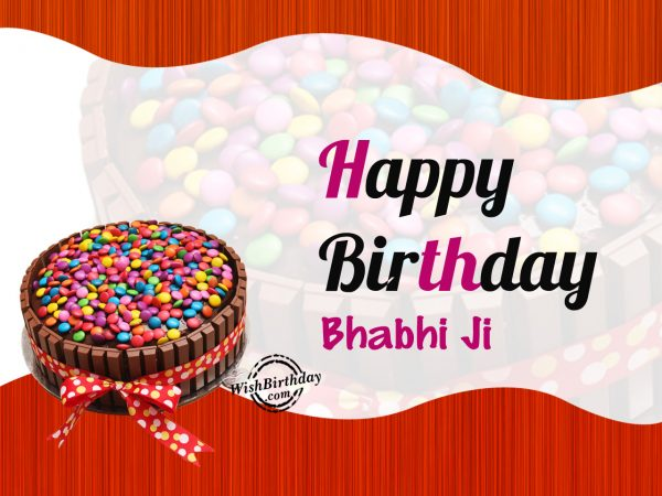 I like having you around so much,Happy Birthday Bhabi Ji