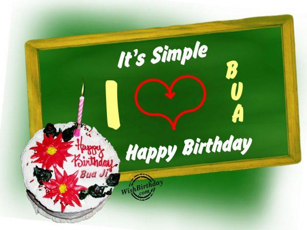Its simple, I love bua Happy Birthday