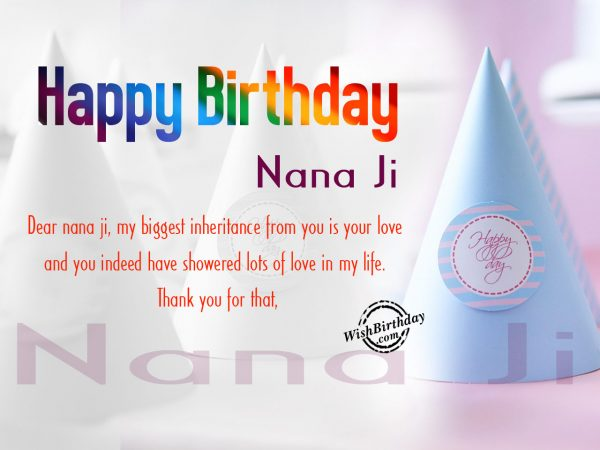 My biggest inheritance iss your love, Happy Birthday nana ji - WishBirthday.com