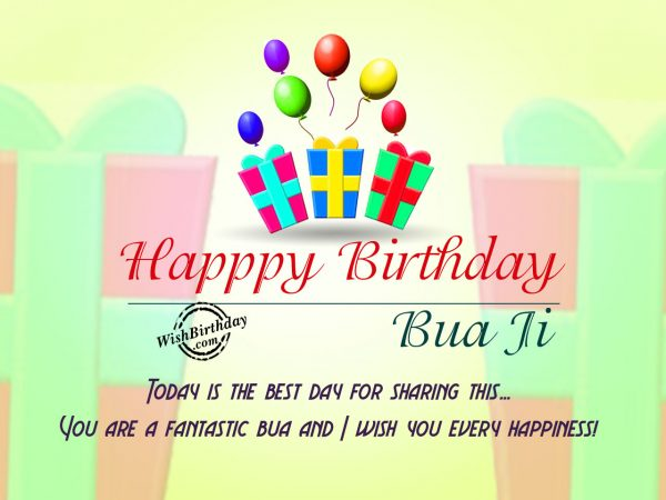 Today is the best day for sharing this Birthday,Happy Birthday Bua Ji