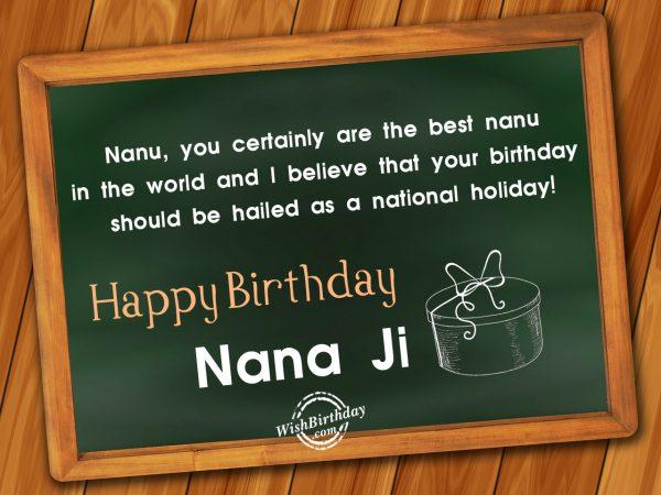 You are best nanu,Happy Birthday Nana Ji