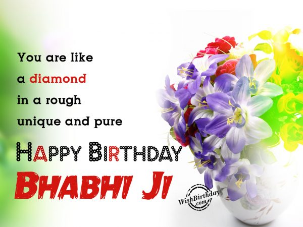 You are like a diamond,Happy Birthday Bhabi